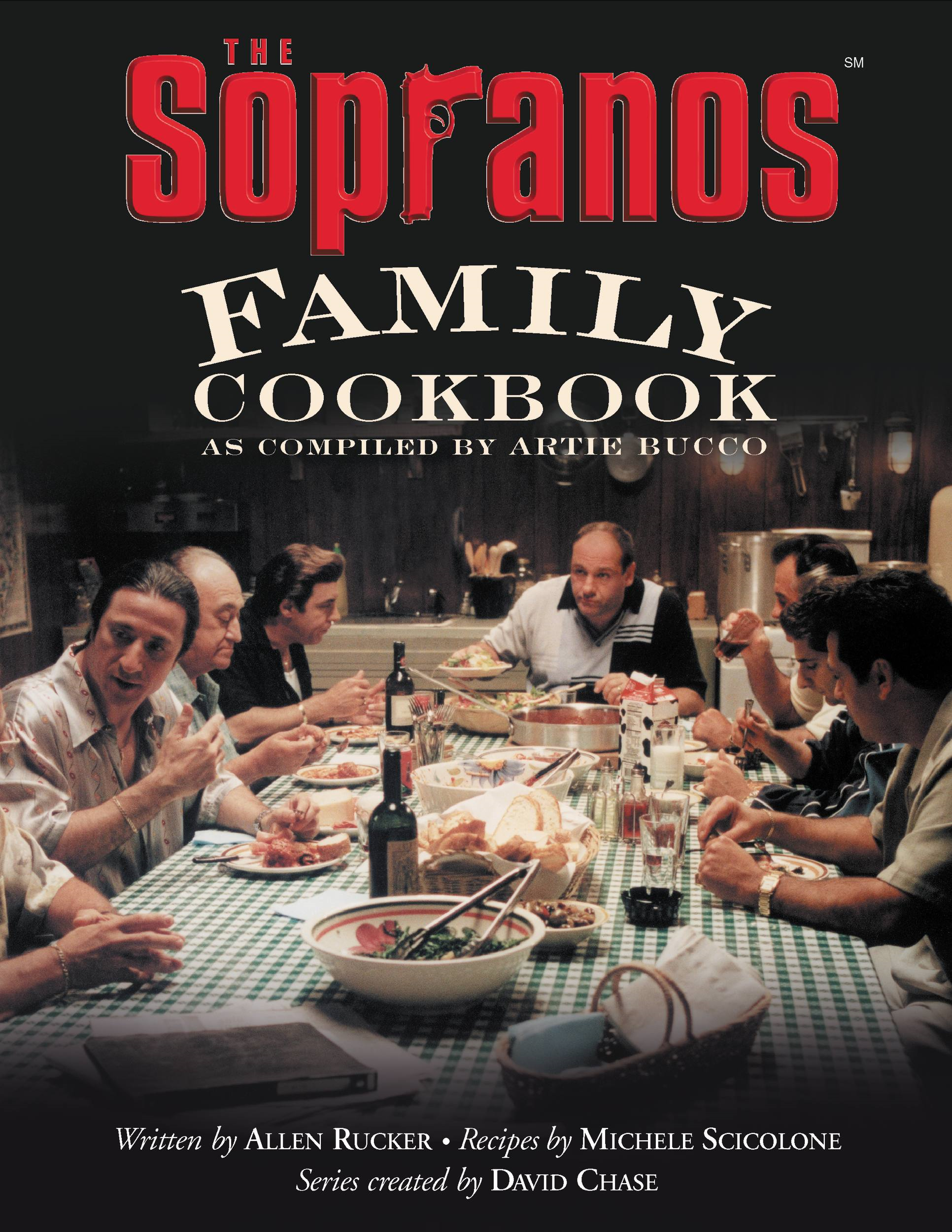 The Sopranos Family Cookbook By: Allen Rucker,Artie Bucco,David Chase,Michele Scicolone