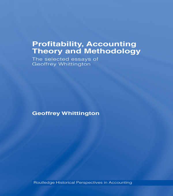 Profitability, ,  Accounting Theory and Methodology The Selected Essays of Geoffrey Whittington