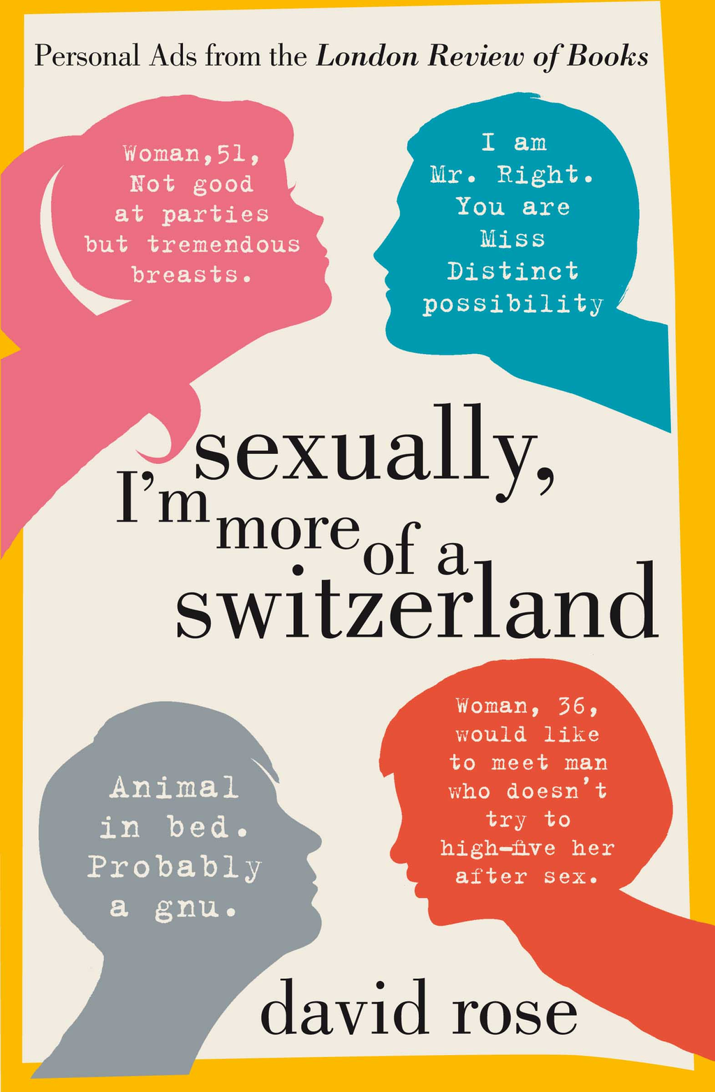 Sexually,  I'm more of a Switzerland Personal Ads from the London Review of Books