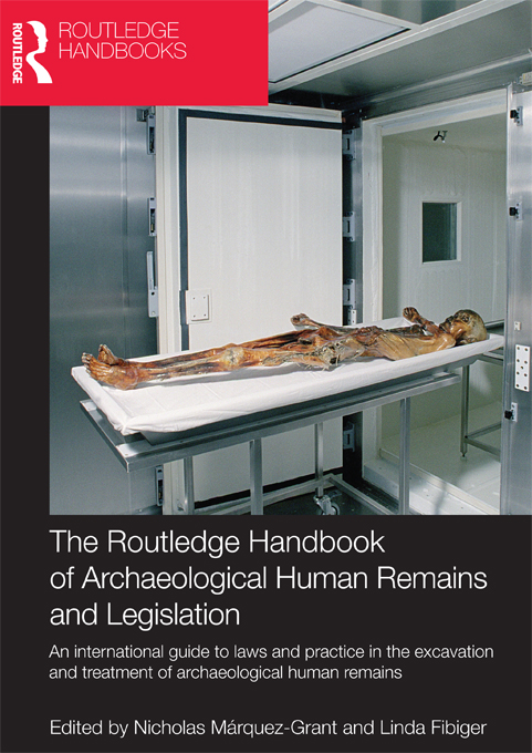 The Routledge Handbook of Archaeological Human Remains and Legislation An international guide to laws and practice in the excavation and treatment of