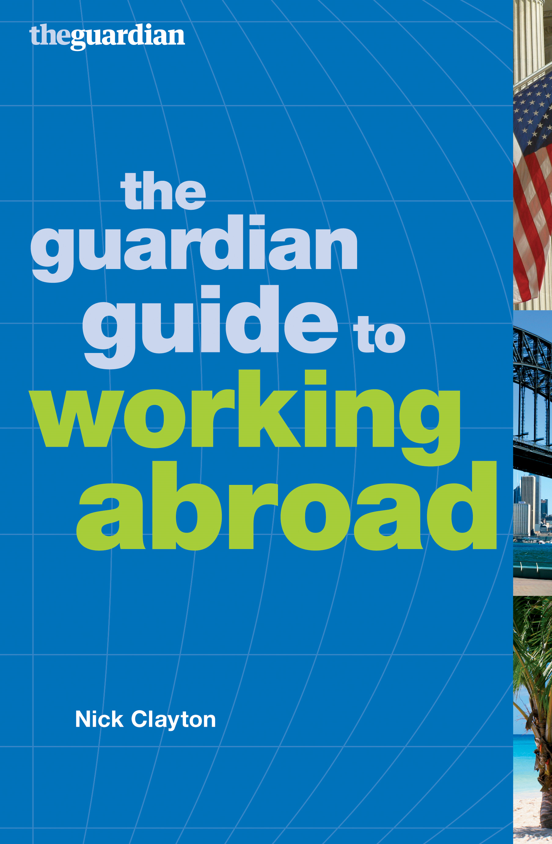 The Guardian Guide to Working Abroad