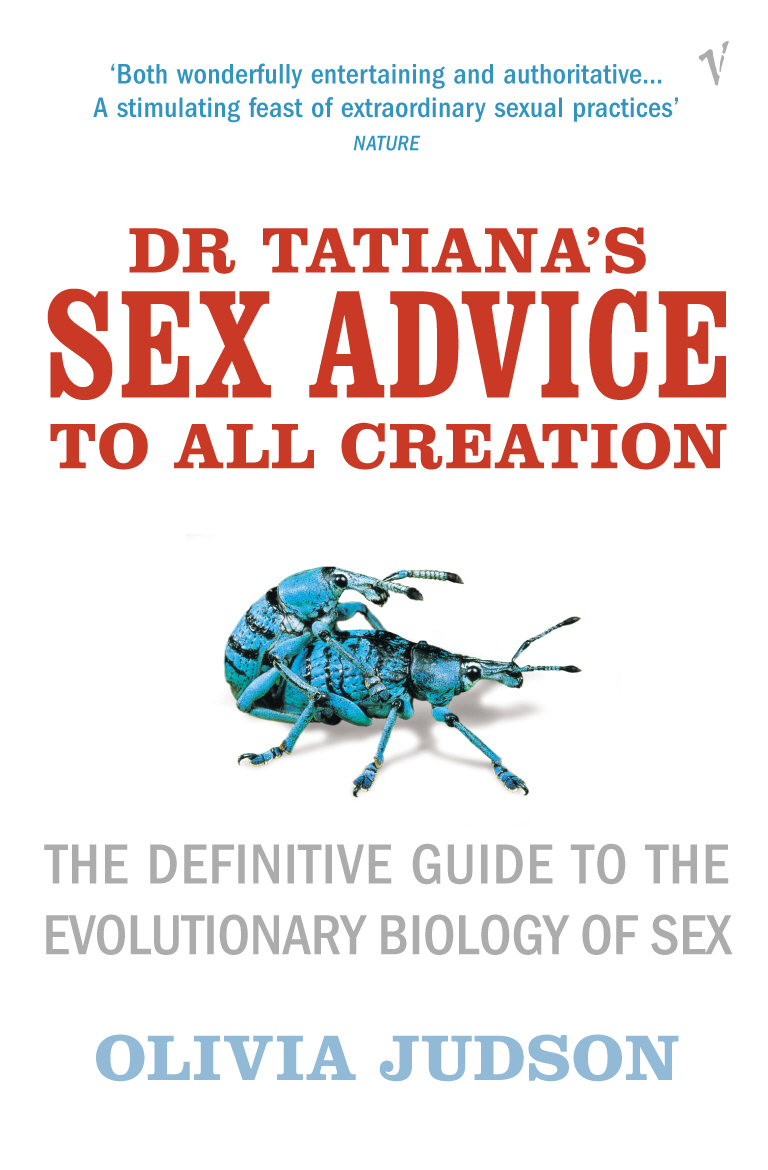 Dr Tatiana's Sex Advice To All Creation Definitive Guide to the Evolutionary Biology of Sex
