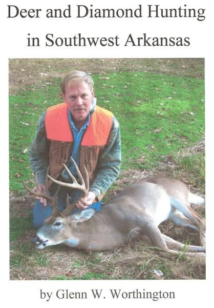 Deer and Diamond Hunting in Southwest Arkansas By: Glenn W. Worthington
