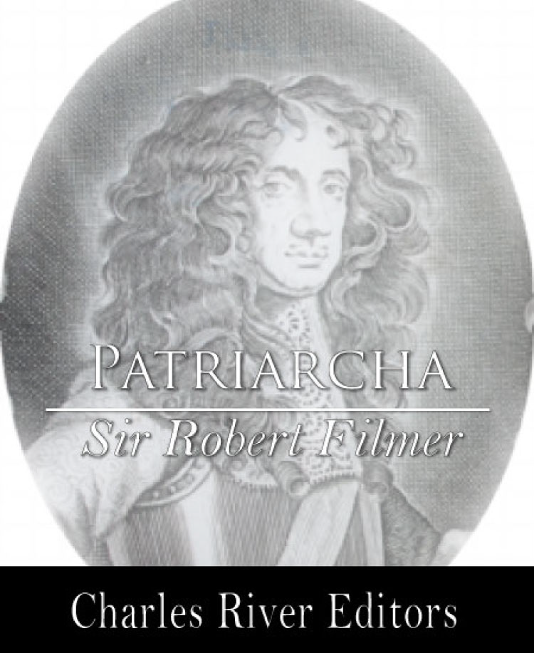 Patriarcha, or The Natural Power of Kings