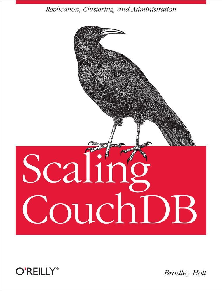 Scaling CouchDB By: Bradley Holt