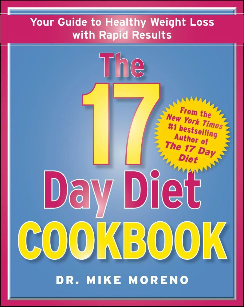 The 17 Day Diet Cookbook By: Dr. Mike Moreno