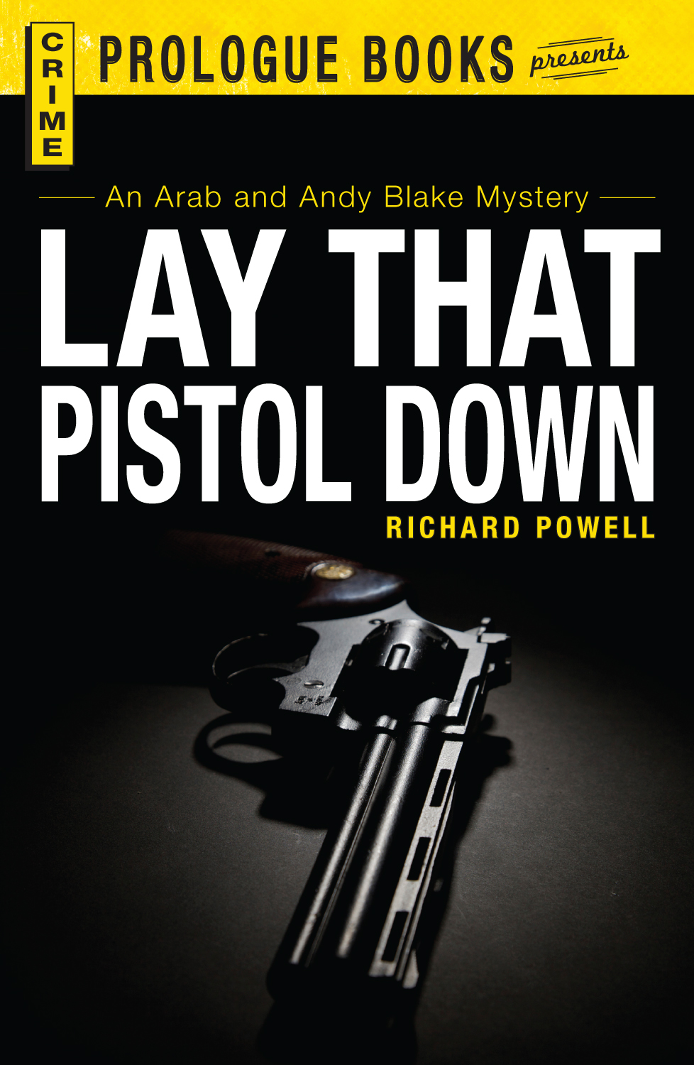 Lay that Pistol Down: An Arab and Andy Blake mystery