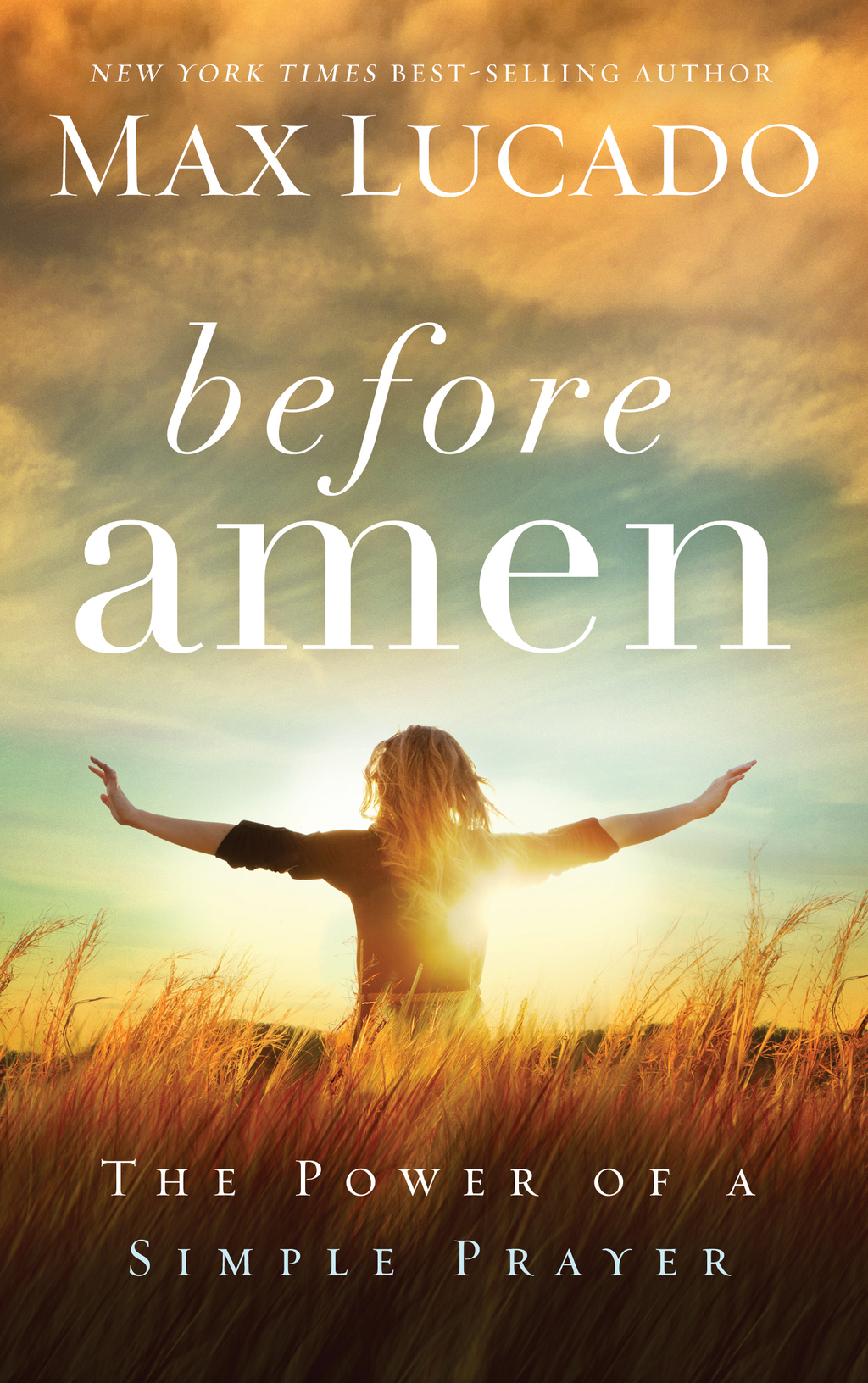Before Amen The Power of a Simple Prayer