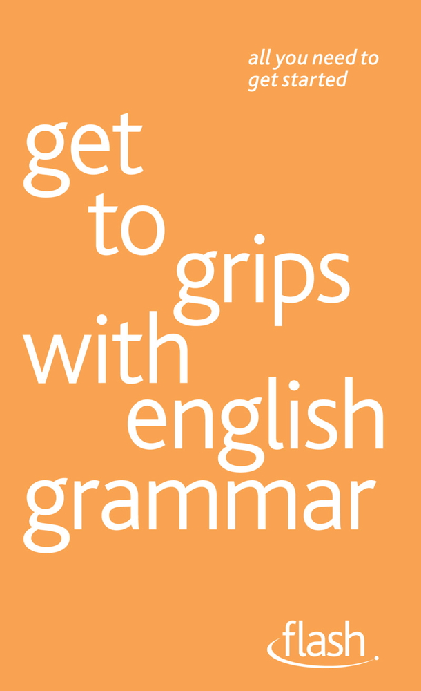 Get to Grips with English Grammar: Flash