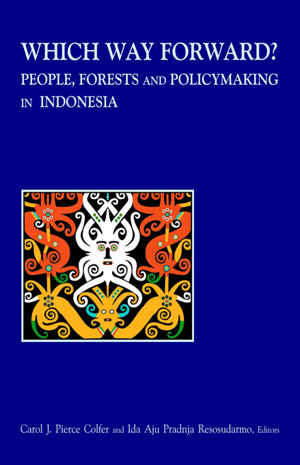 """Which Way Forward """"People,  Forests,  and Policymaking in Indonesia"""""""