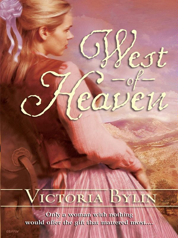 West of Heaven By: Victoria Bylin