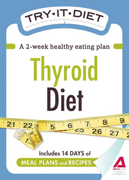 Try-It Diet: Thyroid Diet: A two-week healthy eating plan