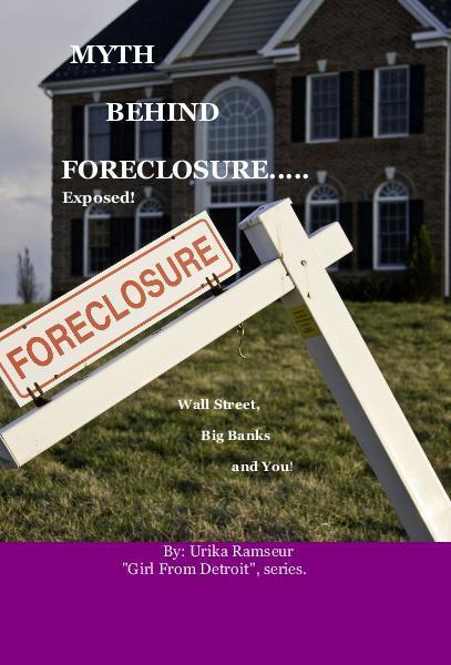 Myth behind foreclosure, Wall Street Big banks and you!