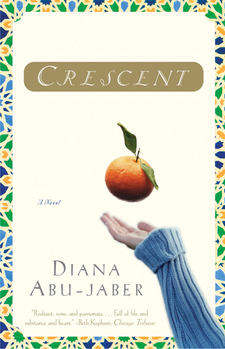 Crescent: A Novel By: Diana Abu-Jaber