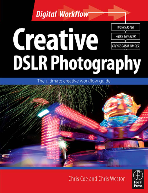 Creative DSLR Photography The ultimate creative workflow guide