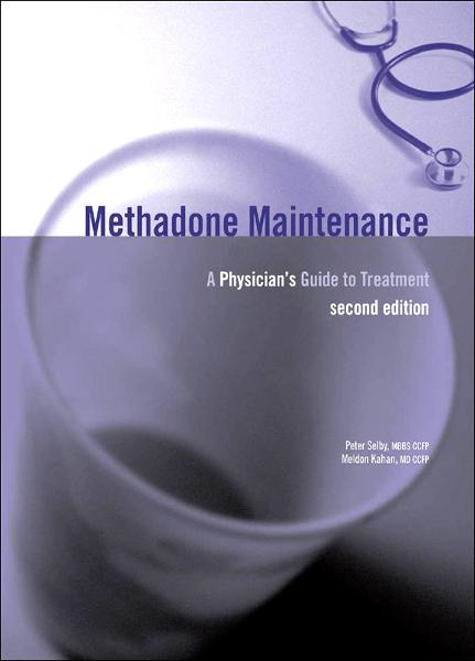 Methadone Maintenance: A Physician's Guide to Treatment, 2nd Edition