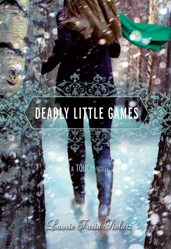 Deadly Little Games By: Laurie Faria Stolarz
