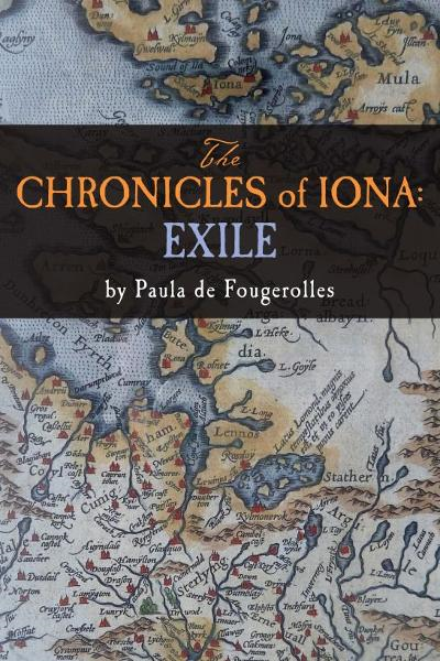 The Chronicles of Iona: Exile By: Paula de Fougerolles