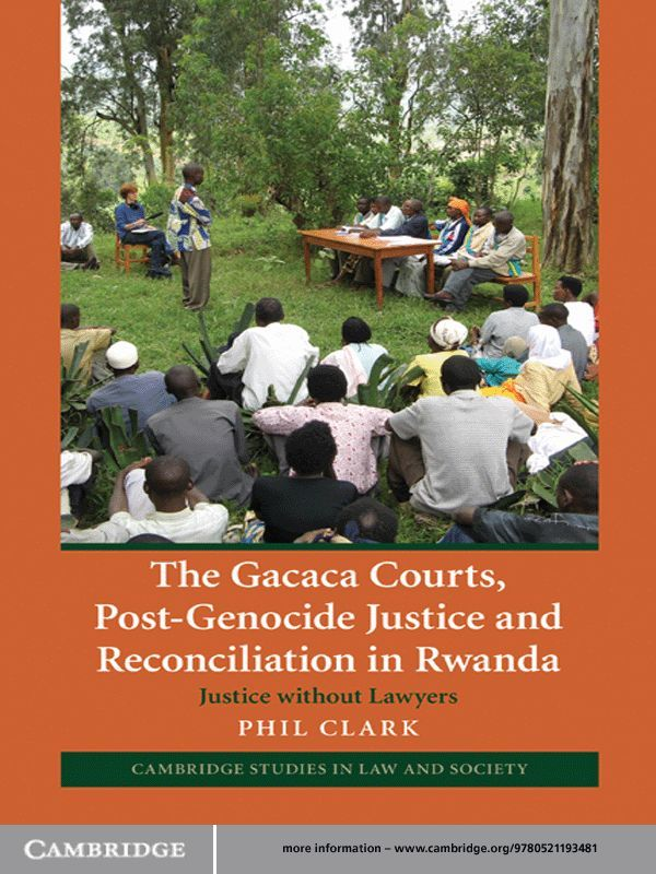 The Gacaca Courts,  Post-Genocide Justice and Reconciliation in Rwanda Justice without Lawyers