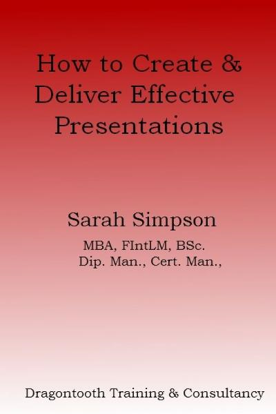 How to Create & Deliver Effective Presentations: Pocketbook