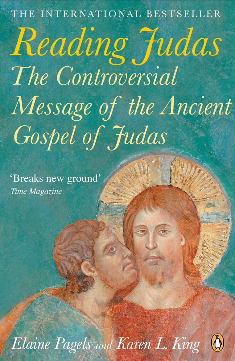 Reading Judas The Controversial Message of the Ancient Gospel of Judas