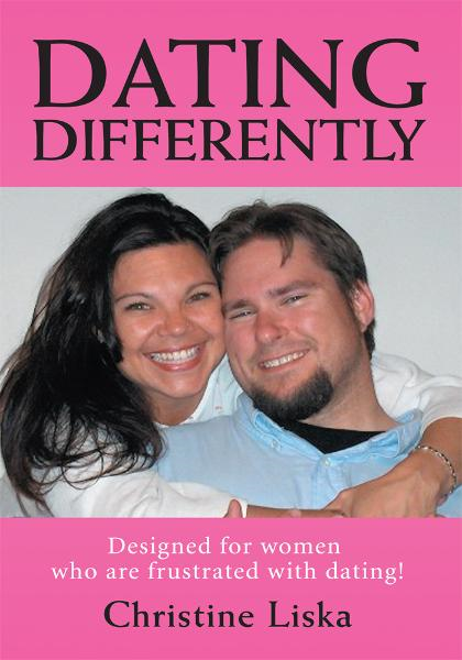 Dating Differently By: Christine Liska