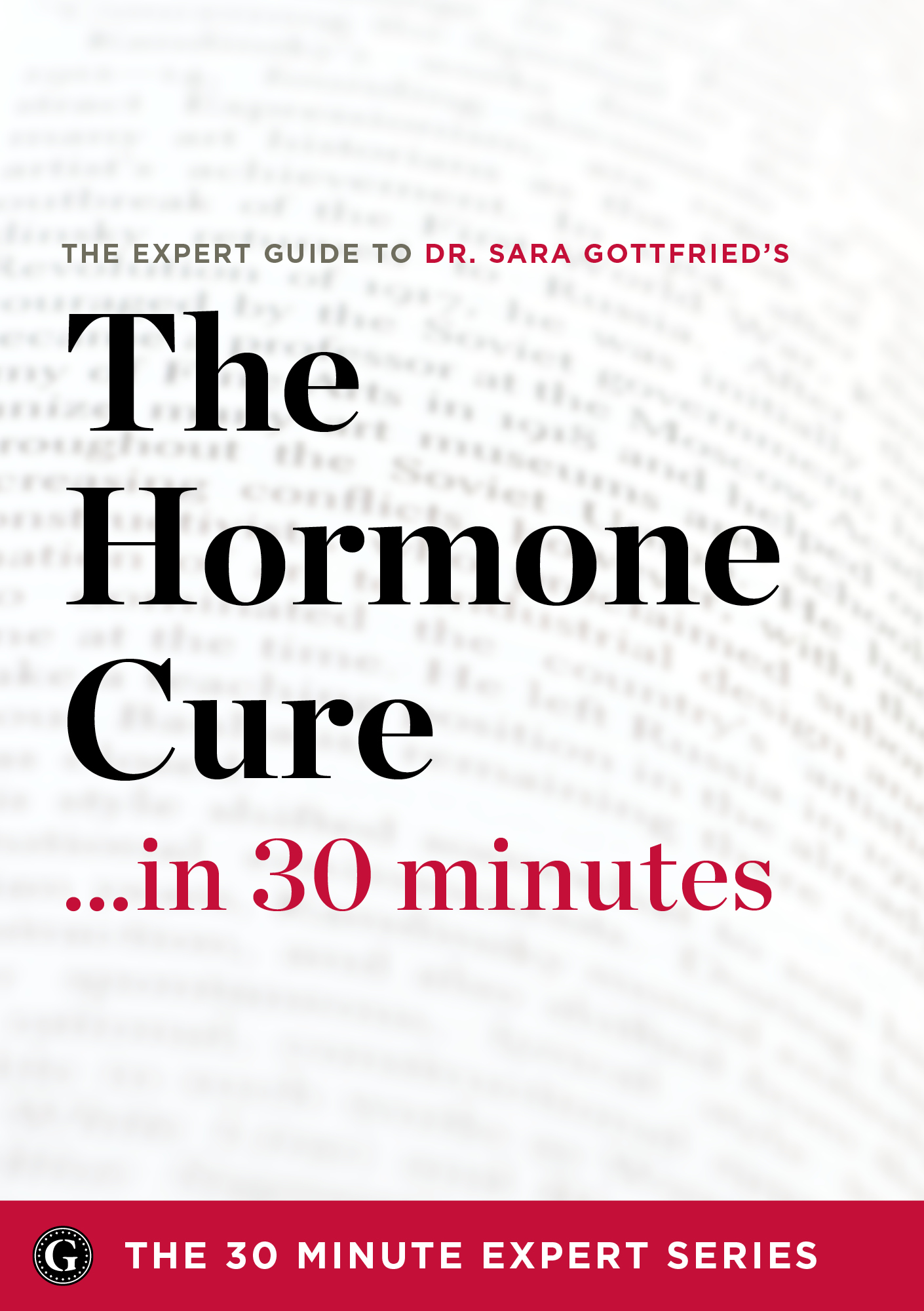 The Hormone Cure in 30 Minutes – The Expert Guide to Dr. Sara Gottfried's Critically Acclaimed Book