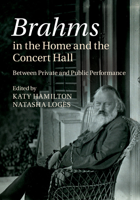 Brahms in the Home and the Concert Hall Between Private and Public Performance
