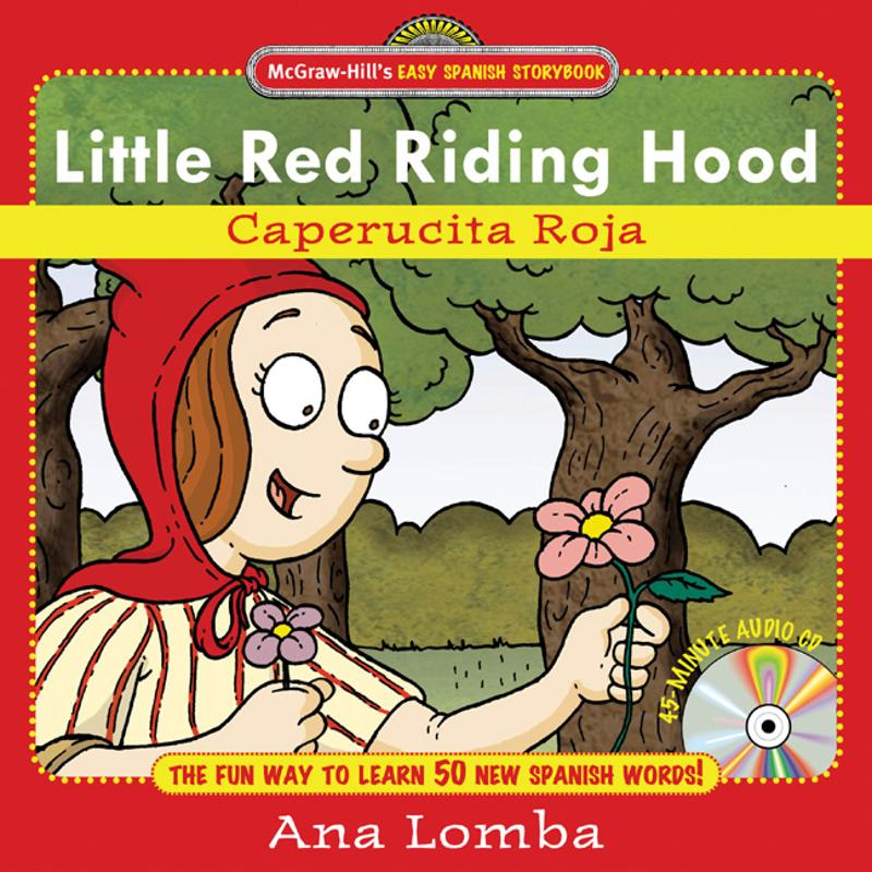 Easy Spanish Storybook: Little Red Riding Hood (Book + Audio CD) : La Caperucita: La Caperucita