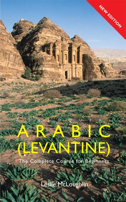 Colloquial Arabic (Levantine) By: Leslie McLoughlin