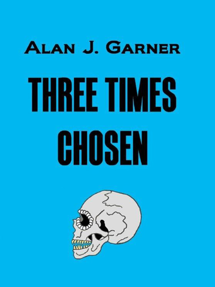 Three Times Chosen By: Alan Garner
