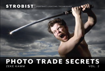 Strobist Photo Trade Secrets, Volume 2: Portrait Lighting Techniques By: Zeke Kamm