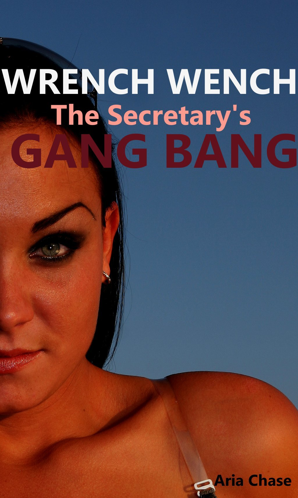 Wrench Wench: The Secretary's Gang Bang