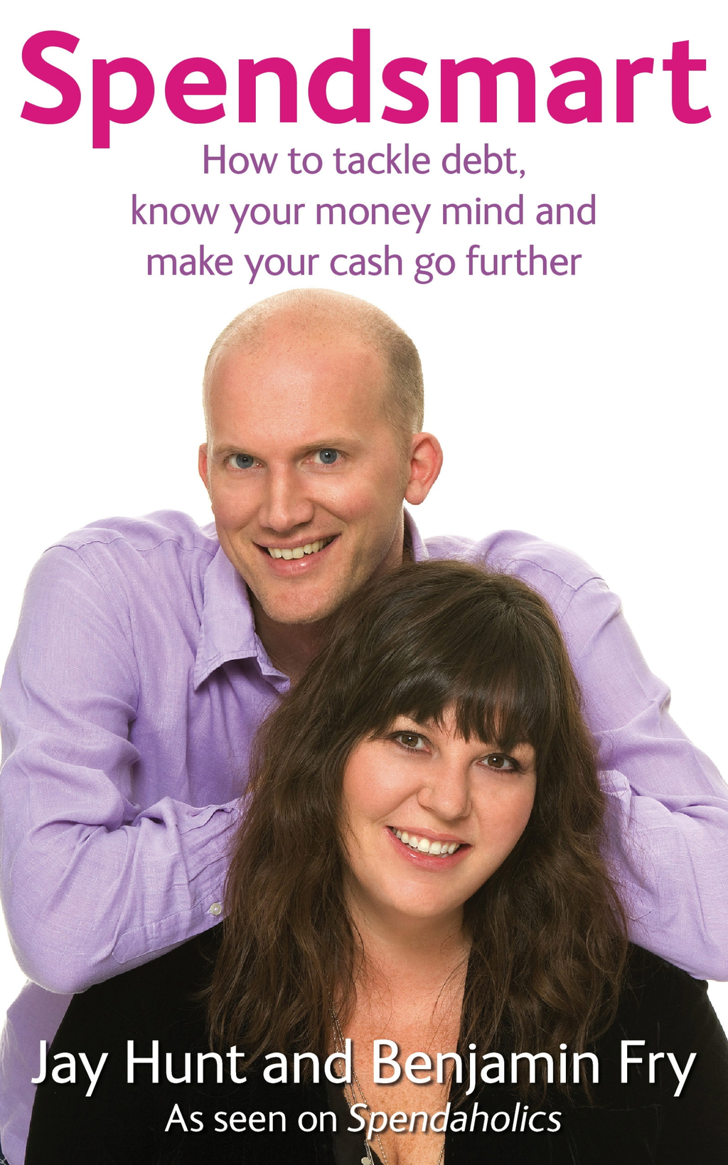 Spendsmart How to tackle debt,  know your money mind & make your cash go further