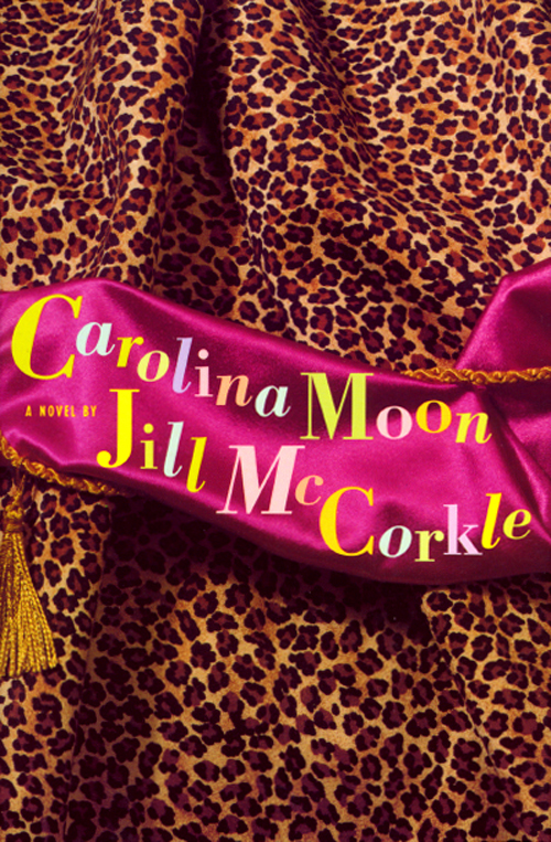 Carolina Moon By: Jill McCorkle