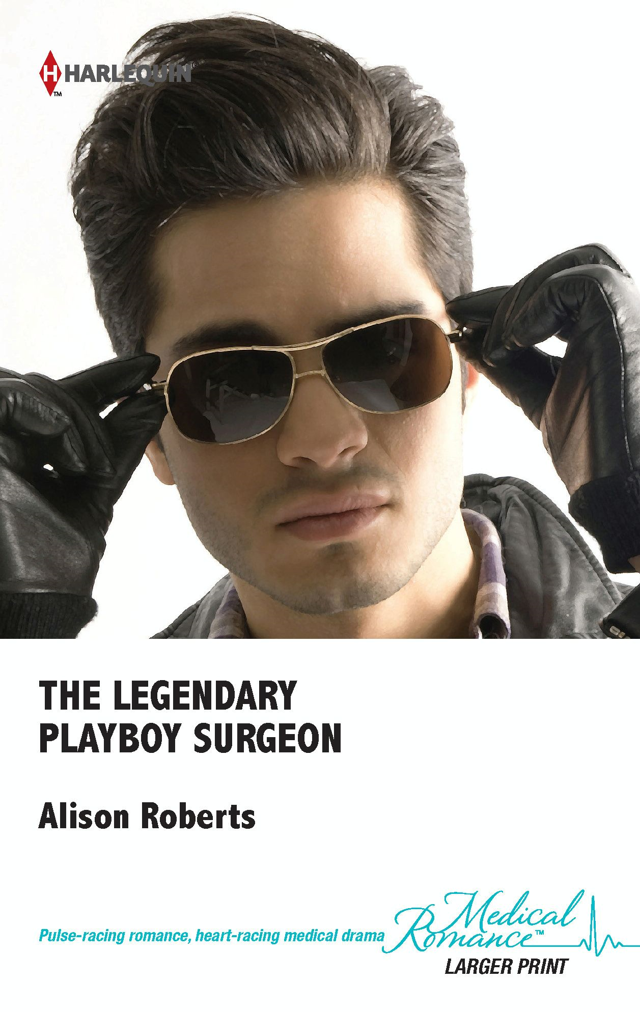The Legendary Playboy Surgeon By: Alison Roberts