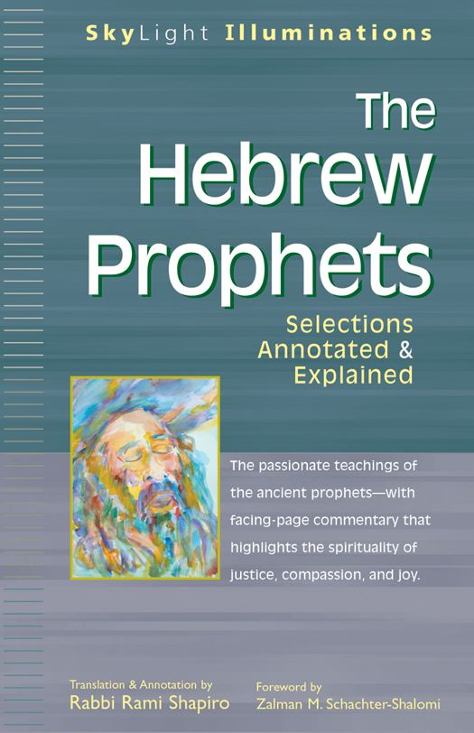 The Hebrew Prophets: Selections Annotated & Explainedd