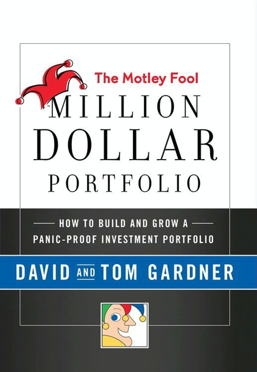 The Motley Fool Million Dollar Portfolio By: David Gardner,Tom Gardner