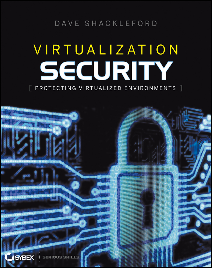 Virtualization Security By: Dave Shackleford