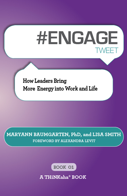 #ENGAGE tweet Book01 By: Lisa Smith,Maryann Baumgarten, PhD
