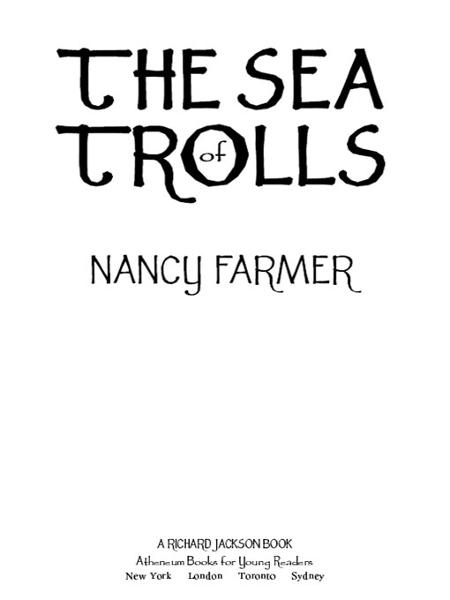 The Sea of Trolls By: Nancy Farmer