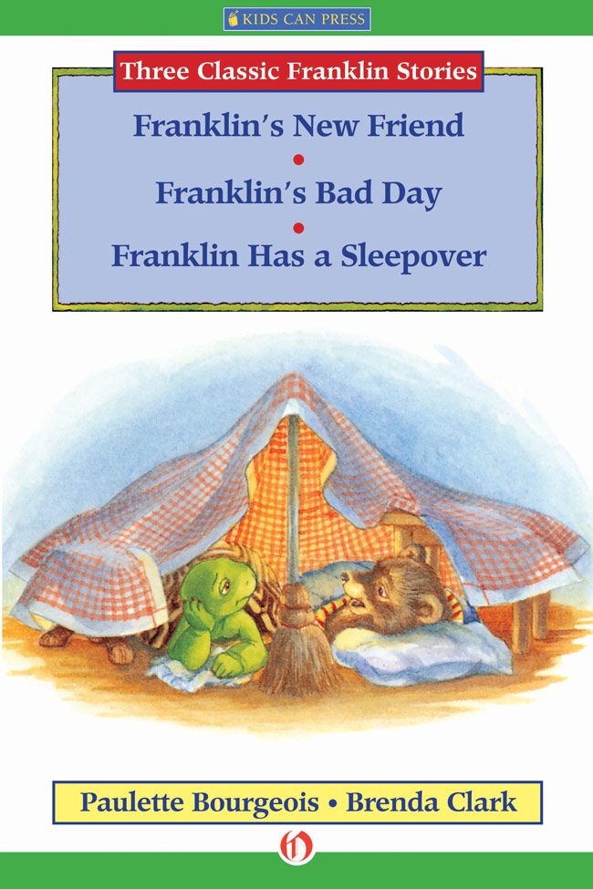 Franklin's New Friend, Franklin's Bad Day, and Franklin Has a Sleepover By: Paulette Bourgeois,Brenda Clark