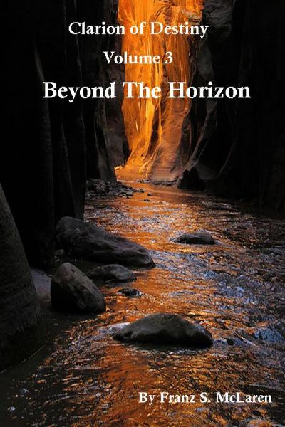 Beyond the Horizon By: Franz McLaren