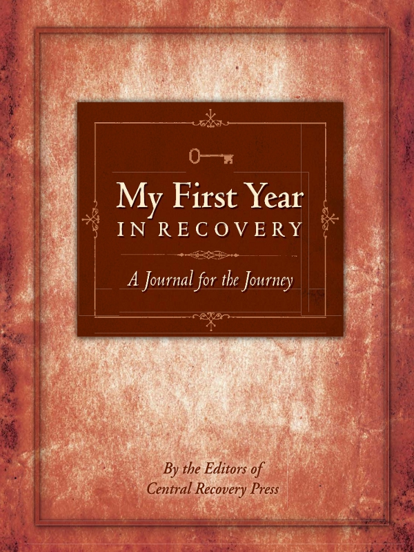 My First Year in Recovery By: The  Editors of Central Recovery Press