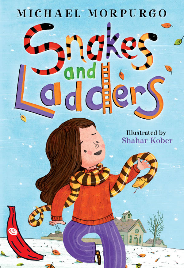 Snakes and Ladders By: Michael Morpurgo,Shahar Kober