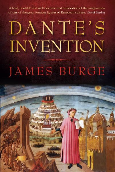 Dante's Invention By: James Burge