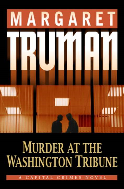 Murder at the Washington Tribune By: Margaret Truman