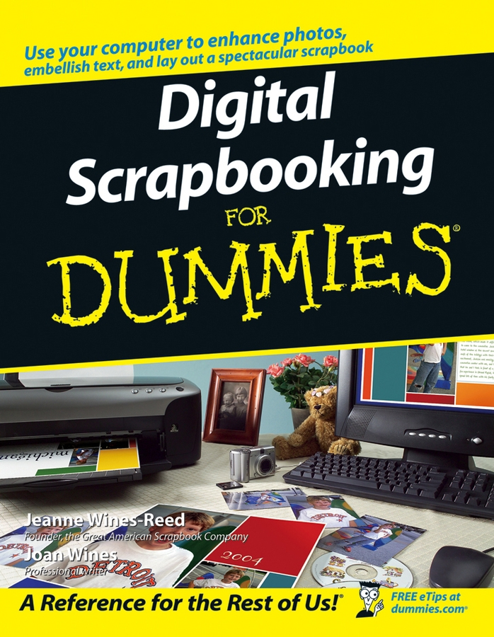 Digital Scrapbooking For Dummies By: Jeanne Wines-Reed,Joan Wines