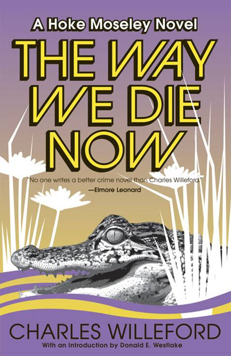 The Way We Die Now By: Charles Willeford