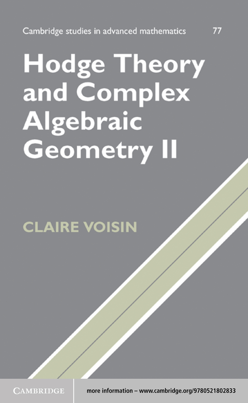 Hodge Theory and Complex Algebraic Geometry II: Volume 2